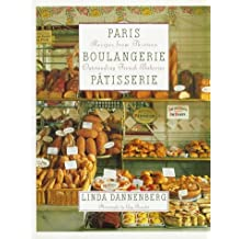 Paris Boulangerie-Patisserie: Recipes from Thirteen Outstanding French Bakeries (Tourisme)