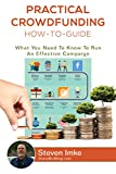 Practical Crowdfunding How-To Guide: What You Need to Know to Run an Effective Campaign