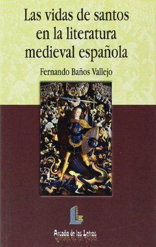 Vidas de los santos en la literatura…, las (Arcadia de las letras) por Vallejo Fernando Baños