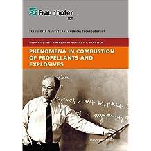 Phenomena in Combustion of Propellants and Explosives.: Dedicated: 85th Birthday of Gennady V. Sakovich.