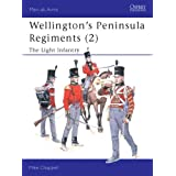 Wellington's Peninsula Regiments (2): The Light Infantry (Men-at-Arms, Band 400)