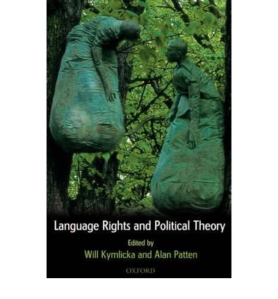 [(Language Rights and Political Theory)] [Author: Will Kymlicka] published on (August, 2003)