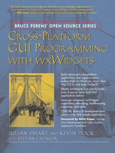 Cross-Platform GUI Programming with wxWidgets (Bruce Perens' Open Source)