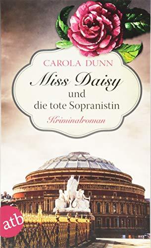 Miss Daisy und die tote Sopranistin: Kriminalroman (Miss Daisy ermittelt, Band 3)