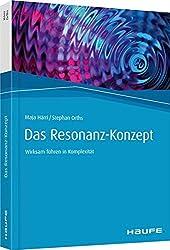 Das Resonanz-Konzept: Wirksam führen in Komplexität (Haufe Fachbuch)