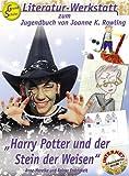 Literatur-Werkstatt zum Jugendbuch von Joanne K. Rowling. Band 1. Grundschule.