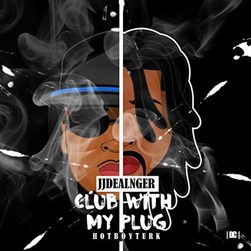 Club With My Plug [Explicit]