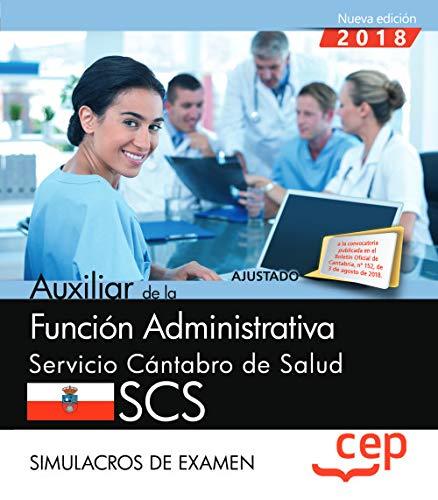 Auxiliar de la Función Administrativa. Servicio Cántabro de Salud. SCS. Simulacros de examen por Editorial CEP