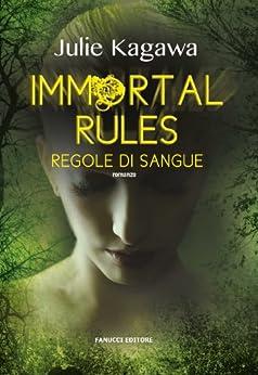 Immortal rules. Regole di sangue (Fanucci Narrativa) di [Kagawa, Julie]