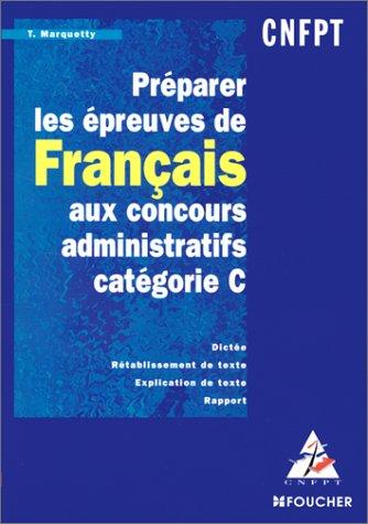Préparer les épreuves de français aux concours administratifs : Catégorie C