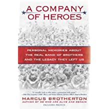A Company of Heroes: Personal Memories about the Real Band of Brothers and the Legacy They Left Us by Brotherton, Marcus Published by Penguin USA (2011)