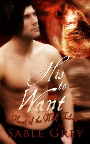 His to Want (Heart of the Wolf)