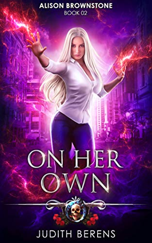 On Her Own: An Urban Fantasy Action Adventure (Alison Brownstone Book 2) (English Edition)