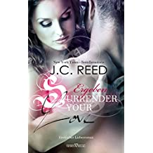 Surrender your Love - Ergeben (Love Trilogie 1) (German Edition)