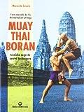 Muay Thai Boran. Tecniche segrete. Ediz. italiana e inglese