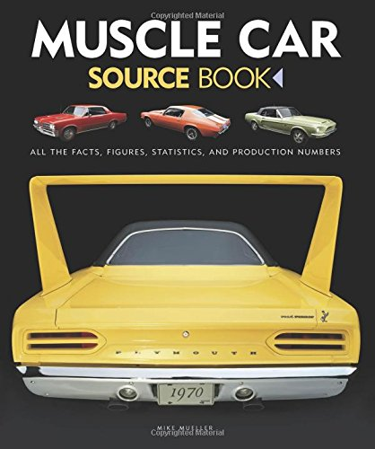 muscle-car-source-book-all-the-facts-figures-statistics-and-production-numbers