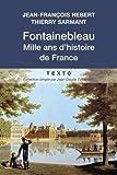 Fontainebleau, mille ans d'histoire de France