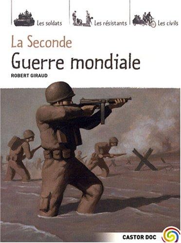 La Seconde Guerre mondiale par Robert Giraud