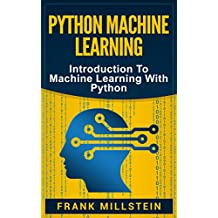 Python Machine Learning: Introduction To Machine Learning With Python (English Edition)