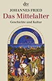 Das Mittelalter: Geschichte und Kultur - Johannes Fried