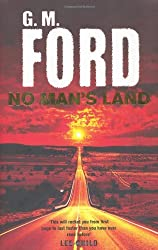 No Man's Land by G. M. Ford (2007-02-02)