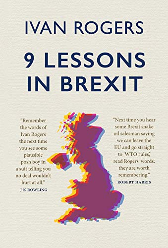 9 Lessons in Brexit (English Edition) eBook: Rogers, Ivan: Amazon ...