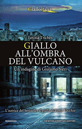 Giallo all'ombra del vulcano (Le indagini di Giuliano Neri Vol. 4) di [Triches, Letizia]