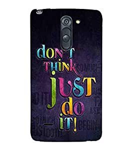 For LG G3 Stylus :: LG G3 Stylus D690N :: LG G3 Stylus D690 don't think just do it ( good quotes, nice quotes, pattern, quotes, don't think just do it ) Printed Designer Back Case Cover By Living Fill
