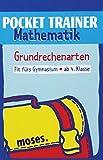 Pocket Trainer Mathematik. Grundrechenarten: Fit fürs Gymnasium, ab 4. Klasse