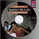 Reise Know-How Kauderwelsch AusspracheTrainer Spanisch für Cuba (Audio-CD): Kauderwelsch-CD