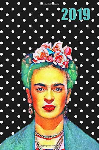 2019: Frida Kahlo | 6x9 Weekly Calendar