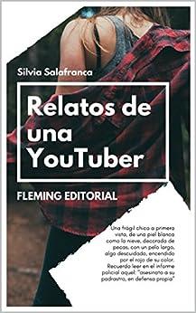 Relatos de una Youtuber (Spanish Edition) by [Salafranca, Silvia]