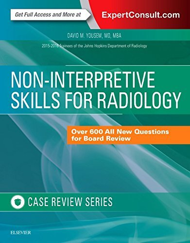 Non-Interpretive Skills for Radiology: Case Review, 1e by David M. Yousem MD MBA (2016-10-12)