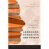 Language, Sexuality, and Power: Studies in Intersectional Sociolinguistics (Studies in Language Gender and Sexuality)