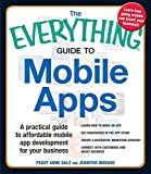 [The Everything Guide to Mobile Apps: A Practical Guide to Affordable Mobile App...