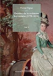 Destins de la Noblesse Bordelaise (1770-1830) Volume 2