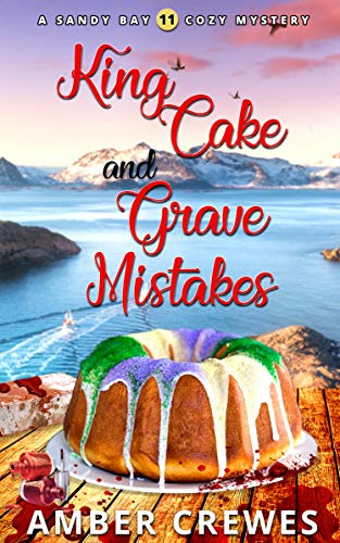 King Cake and Grave Mistakes (Sandy Bay Cozy Mystery Book 11) (English Edition)