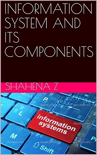 INFORMATION SYSTEM AND ITS COMPONENTS (English Edition)