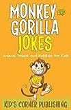 MONKEY AND GORILLA JOKES: Animal Jokes and Riddles for Kids (FUNNY ANIMAL JOKES AND RIDDLES FOR KIDS)