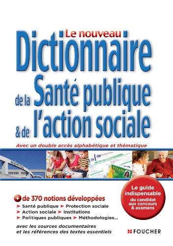 Le nouveau dictionnaire de la santé publique et de l'action sociale 2e édition par Régine Barrès