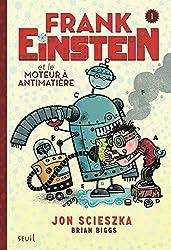 Frank Einstein, Tome 1 : Frank Einstein et le moteur à antimatière