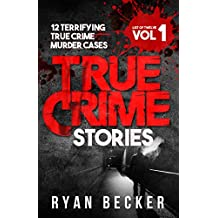 True Crime Stories: 12 Terrifying True Crime Murder Cases (List of Twelve) (English Edition)