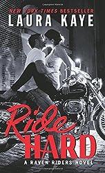 Ride Hard: A Raven Riders Novel by Laura Kaye (2016-04-26)