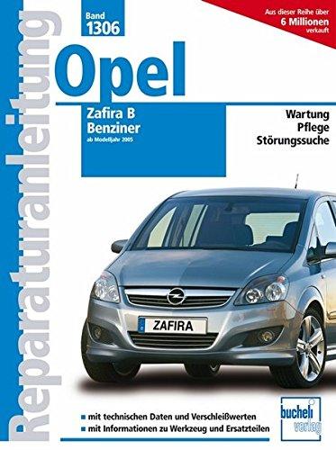 Preisvergleich Produktbild Opel Zafira B ab 2005: Benziner (Reparaturanleitungen)