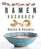 Ramen-Kochbuch: Basics & Rezepte - Nell Benton