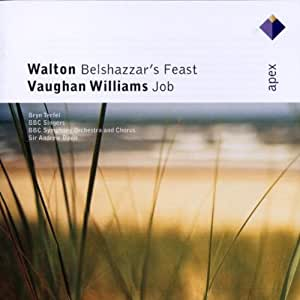 Walton - Belshazzar's Feast; Vaughan Williams - Job