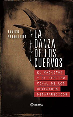 La danza de los cuervos: El mocito y el destino final de los detenidos desaparecidos por Javier Rebolledo