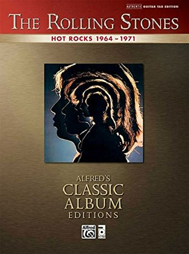 The Rolling Stones: Hot Rocks 1964-1971 -For Guitar- (TAB): Tabulatur für Gitarre (Alfred's Classic Album Editions)