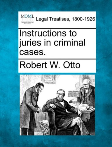 Instructions to juries in criminal cases.