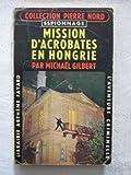 Telecharger Livres Mission d acrobates en Hongrie (PDF,EPUB,MOBI) gratuits en Francaise